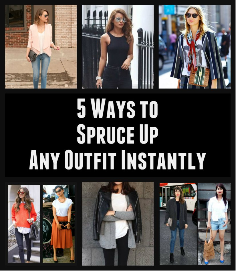 5 Ways to Spruce Up Any Outfit Instantly